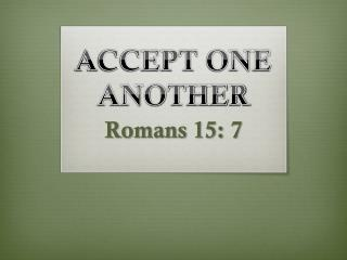 ACCEPT ONE ANOTHER