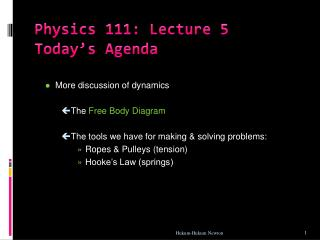 Physics 111: Lecture 5 Today's  Agenda