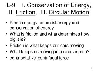 L-9    I.  Conservation of Energy,      II.  Friction ,  III.  Circular Motion