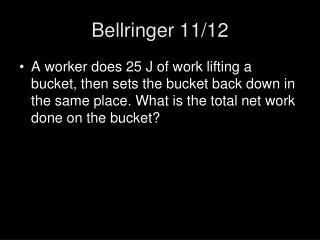 Bellringer  11/12