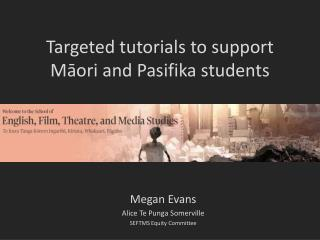 Targeted tutorials to support  Māori  and Pasifika students