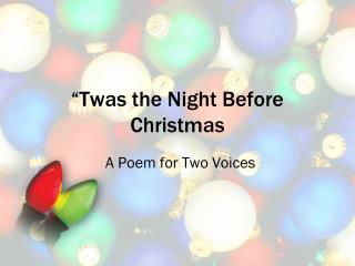 """ Twas  the Night Before Christmas"