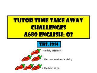Tutor time take away challenges a680 English:  q2