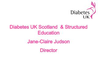 Diabetes UK Scotland   Structured Education Jane-Claire Judson Director
