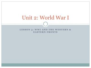 Unit  2:  World War  I