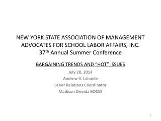 July 20, 2014 Andrew V. Lalonde Labor Relations Coordinator Madison Oneida BOCES