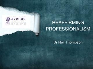 REAFFIRMING PROFESSIONALISM
