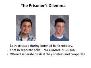 The Prisoner�s Dilemma