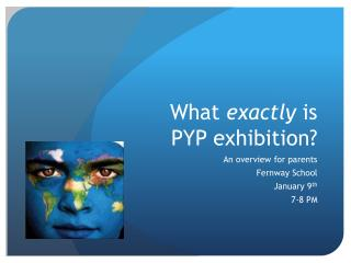 What  exactly  is  PYP exhibition?