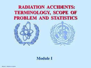 RADIATION  ACCIDENTS: TERMINOLOGY,  SCOPE  OF    PROBLEM  AND  STATISTICS
