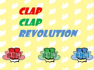 Clap Clap Revolution