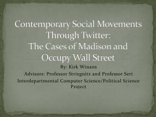 Contemporary Social  Movements Through Twitter: The Cases of Madison and Occupy Wall Street
