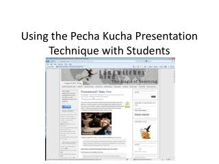 Using the Pecha Kucha Presentation Technique with Students