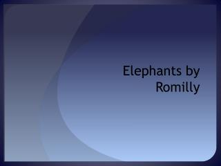 Elephants by Romilly