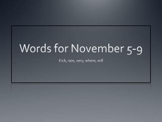 Words for November 5-9