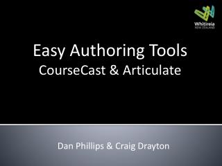 Easy Authoring Tools  CourseCast & Articulate