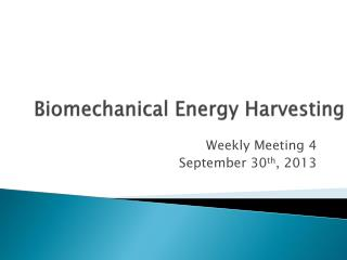 Biomechanical Energy Harvesting