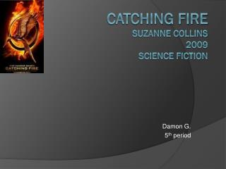 Catching Fire Suzanne Collins 2009 Science fiction