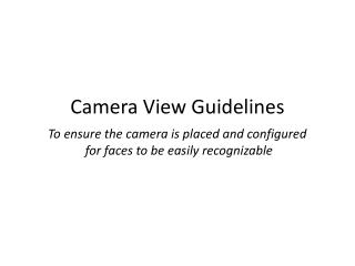 To ensure the camera is placed and configured  for faces to be easily recognizable