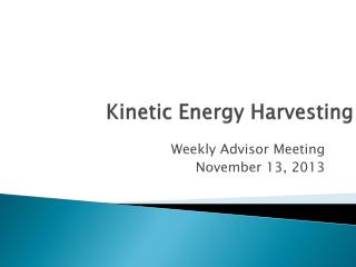 Kinetic Energy  Harvesting