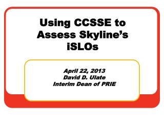 Using CCSSE to Assess Skyline's iSLOs