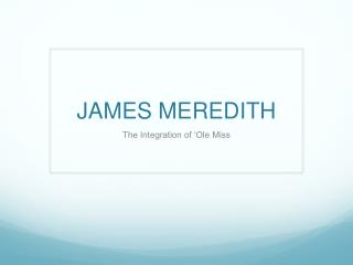 JAMES MEREDITH