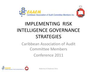 IMPLEMENTING  RISK  INTELLIGENCE GOVERNANCE   STRATEGIES
