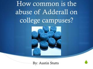 How common is the abuse of Adderall on college campuses?