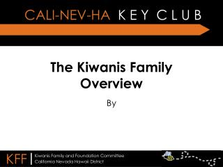 The Kiwanis Family Overview