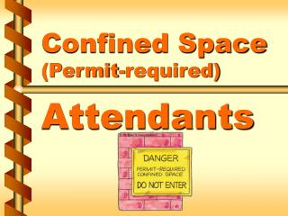Confined Space Permit-required  Attendants