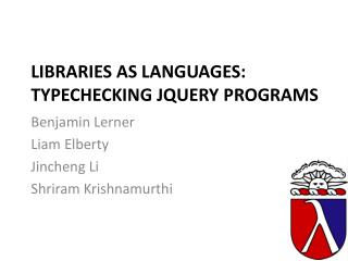 Libraries as Languages: Typechecking jQuery  Programs