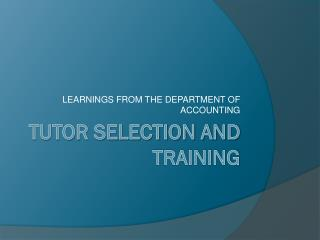 TUTOR SELECTION AND TRAINING