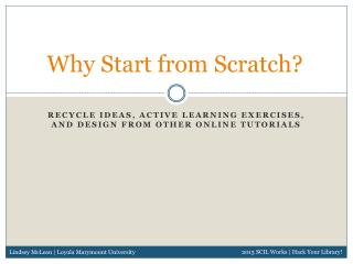 Why Start from Scratch?