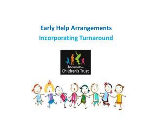 Early Help Arrangements Incorporating Turnaround
