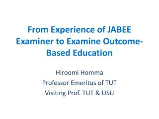 From Experience of JABEE Examiner to Examine Outcome-  B ased  E ducation