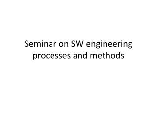 Seminar  on SW engineering  processes  and  methods