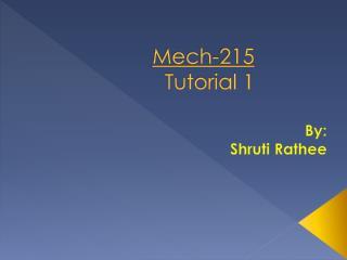 Mech-215 Tutorial 1