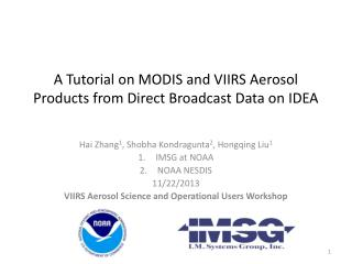 A Tutorial on MODIS and VIIRS Aerosol Products  from Direct Broadcast Data on  IDEA