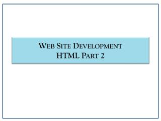 Web Site Development HTML Part 2