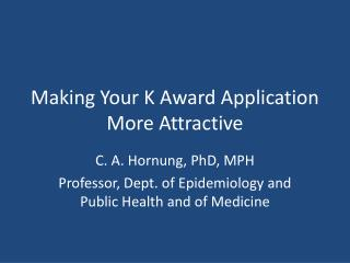 Making Your K Award Application More Attractive
