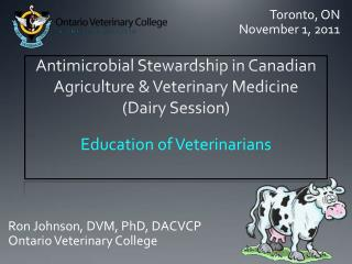 Antimicrobial Stewardship in Canadian Agriculture & Veterinary Medicine (Dairy Session)