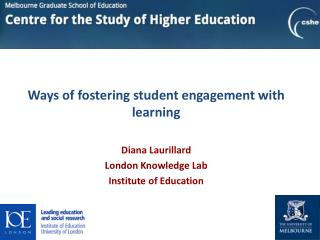 Ways of fostering student engagement with  learning Diana Laurillard London Knowledge  Lab