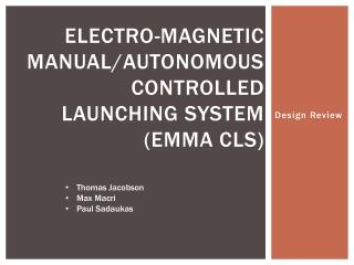 Electro-Magnetic Manual/Autonomous Controlled Launching System (EMMA CLS)