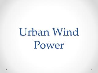 Urban Wind Power