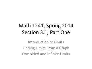 Math 1241, Spring 2014 Section 3.1, Part One