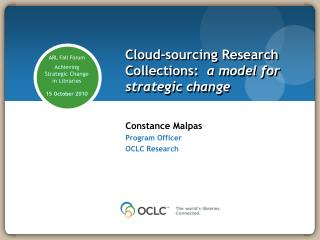 Cloud-sourcing Research Collections:   a model for strategic change