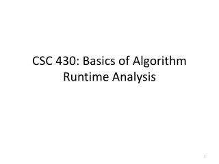 CSC 430: Basics of Algorithm Runtime Analysis