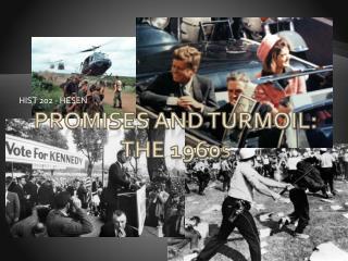 Promises and Turmoil: The 1960 S