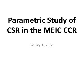 Parametric Study of CSR in the MEIC CCR