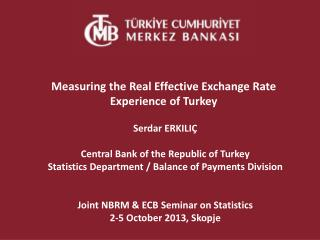 Serdar ERKILIÇ Central  Bank of the Republic of Turkey